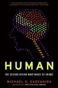 Human: The Science Behind What Makes Us Unique - M Gazzaniga - cover