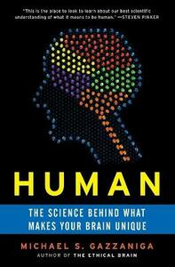 Human: The Science Behind What Makes Your Brain Unique - Michael S Gazzaniga - cover