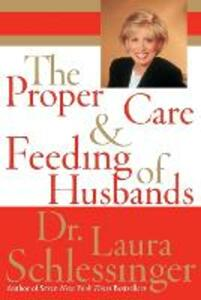 The Proper Care and Feeding of Husbands - Laura C Schlessinger - cover