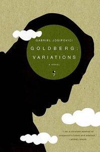 Goldberg: Variations - Gabriel Josipovici - cover