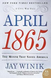 April 1865: The Month That Saved America - Jay Winik - cover