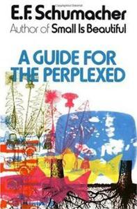 A Guide for the Perplexed - E.F. Schumacher - cover