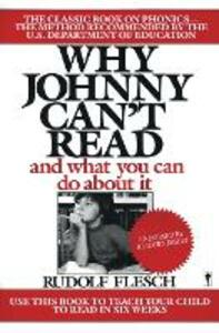 Why Johnny Can't Read: And What You Can Do About It - Rudolf Flesch - cover
