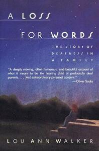A Loss for Words: The Story of Deafness in a Family - Lou Ann Walker - cover