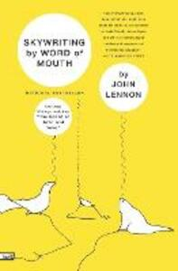 """Skywriting by Word of Mouth: And Other Writings, Including """"the Ballad of John and Yoko"""" - John Lennon - cover"""