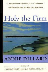 Holy the Firm - Annie Dillard - cover