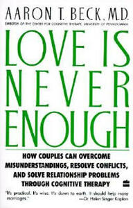 Love is Never Enough - Aaron T. Beck - cover