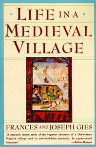 Life in a Medieval Village - Frances Gies,Joseph Gies - cover