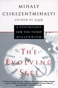 The Evolving Self: A Psychology for the Third Millennium - Mihaly Csikszentmihalyi - cover