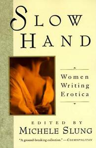 Slow Hand: Women Writing Erotica - cover