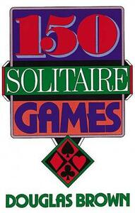 150 Solitaire Games - Douglas Brown - cover