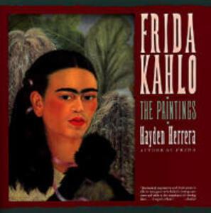Frida Kahlo The Paintings - Hayden Herrera - cover