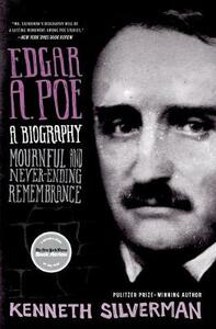 Edgar A. Poe: Mournful and Never-Ending Remembrance - Kenneth Silverman - cover