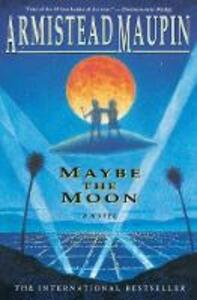 Maybe the Moon - Armistead Maupin - cover