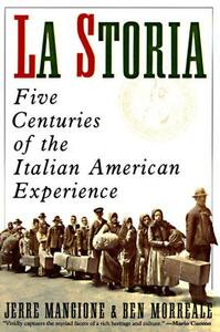 La Storia: Five Centuries of the Italian American Experience - Jerre Mangione,Ben Morreale - cover