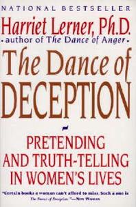The Dance of Deception: Pretending and Truth-Telling in Women's Lives - Harriet Goldhor Lerner - cover