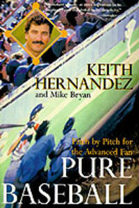 Pure Baseball Fs: Pitch by Pitch for the Advanced Fan - Keith Hernandez - cover