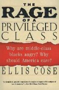 The Rage of a Privileged Class - Ellis Cose - cover