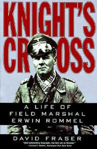 Knight's Cross: A Life of Field Marshall Erwin Rommel - David Fraser - cover