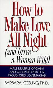 How to Make Love All Night - Barbara Kessling - cover