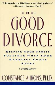 The Good Divorce - Constance Ahrons - cover