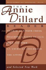 The Annie Dillard Reader - Annie Dillard - cover