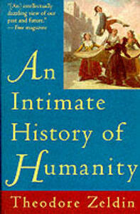 An Intimate History of Humanity - Theodore Zeldin - cover