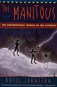 The Manitous: The Supernatural World of the Ojibway - Basil H. Johnston - cover