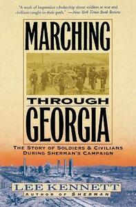 Marching Through Georgia: The Story of Soldiers and Civilians During Sherman's Campaign - Lee B Kennett - cover