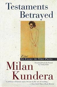 Testaments Betrayed: Essay in Nine Parts, an - Milan Kundera - cover