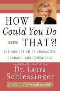 How could you do that ? - Laura Schlessinger - cover