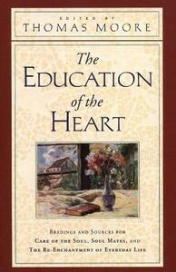 The Education of the Heart: Readings and Sources from Care of the Soul, Soul Mates - Thomas Moore - cover