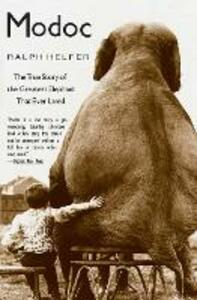 Modoc: The True Story of the Greatest Elephant That Ever Lived - Ralph Helfer - cover