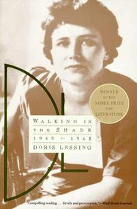 Walking in the Shade : 1949-1962 - Doris M. Lessing - cover