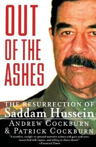 Out of the Ashes: The Resurrection of Saddam Hussein - Andrew Cockburn,Patrick Cockburn - cover