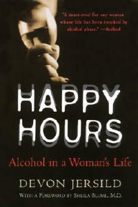Happy Hours: Alcohol in a Woman's Life - Devon Jersild - cover