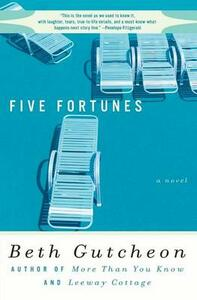 Five Fortunes - Beth Gutcheon - cover