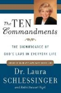 The Ten Commandments: The Significance of God's Laws in Everyday Life - Laura Schlessinger - cover