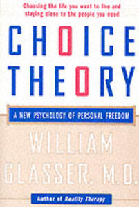Choice Theory: A New Psychology of Personal Freedom - William Glasser - cover