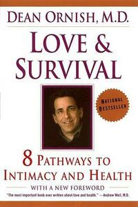 Love and Survival: The Scientific Basis for the Healing Power of Intimacy - Dean Ornish - cover