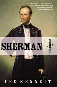 Sherman: A Soldier's Life - Lee B Kennett - cover