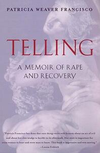 Telling: A Memoir of Rape and Recovery - Patricia Weaver Francisco - cover