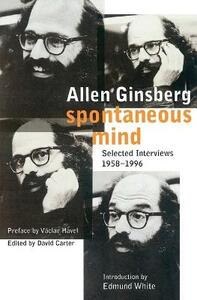 Spontaneous Mind: Selected Interviews 1958-1996 - Allen Ginsberg - cover