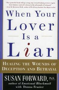 When Your Lover is a Liar: Healing the Wounds of Deception and Betrayal - Susan Forward - cover