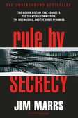 Libro in inglese Rule by Secrecy: The Hidden History That Connects the Trilateral Commission, the Freemasons, and the Great Pyramids Jim Marrs