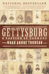 Gettysburg: A Testing of Courage - Noah Andre Trudeau - cover