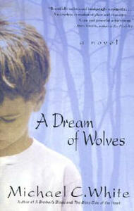 A Dream of Wolves - Michael C White - cover