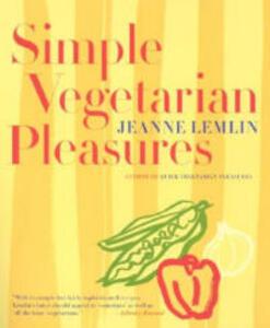 Simple Vegetarian Pleasures - Jeanne Lemlin - cover