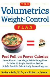 The Volumetrics Weight-Control Plan: Feel Full on Fewer Calories - Barbara J. Rolls,Robert A. Barnett - cover