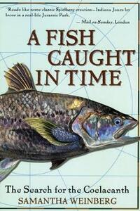 A Fish Caught in Time: The Search for the Coelacanth - Samantha Weinberg,Fourth Estate - cover